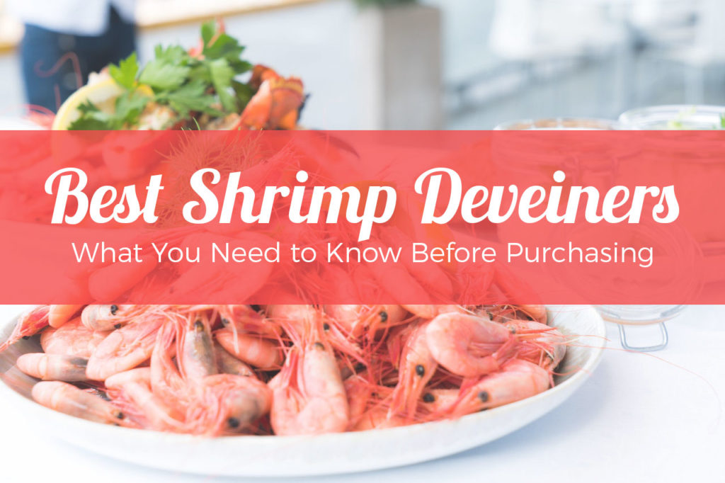 Best Shrimp Deveiner and Peeler Review